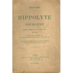 Hippolyte couronné. Drame...