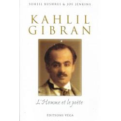 Kahlil Gibran. L'homme et...