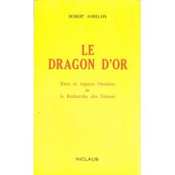 Le Dragon d'Or. Rites et...