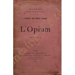 L'Opium. Sa pratique....